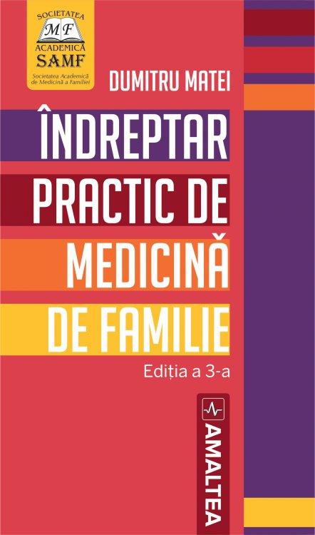 INDREPTAR PRACTIC DE MEDICINA DE FAMILIE - EDITIA A 3-A
