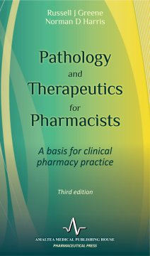 PATHOLOGY AND THERAPEUTICS FOR PHARMACISTS