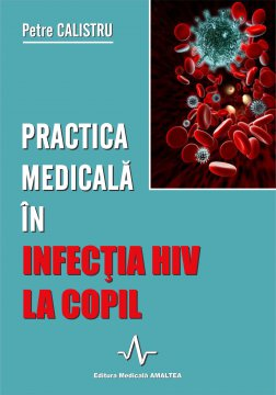 PRACTICA MEDICALA IN INFECTIA HIV LA COPIL